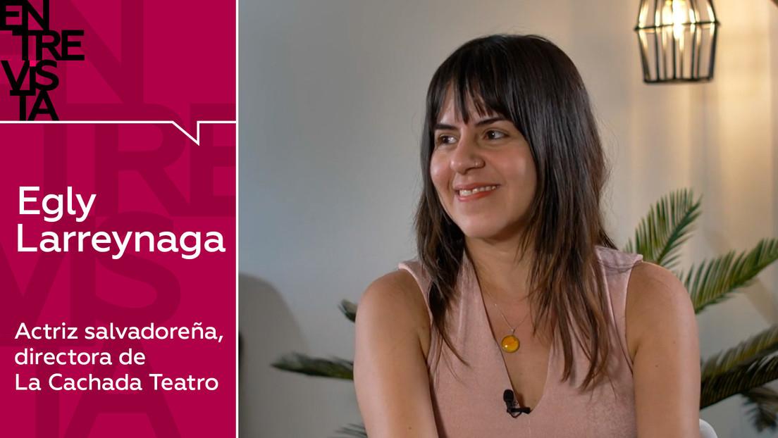 Actriz salvadoreña Egly Larreynaga: «Es una hipocresía que a la mujer le condenen a más años de prisión por un aborto que a su violador»